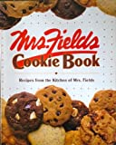 Mrs. Fields' Cookie Book, Debbi Fields and Time-Life Books Editors, 0809467135