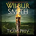 TheTiger's Prey: A Novel of Adventure Audiobook by Wilbur Smith, Tom Harper Narrated by Mike Grady