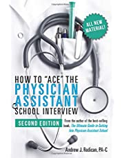 How to Ace the Physician Assistant School Interview, 2nd Edition