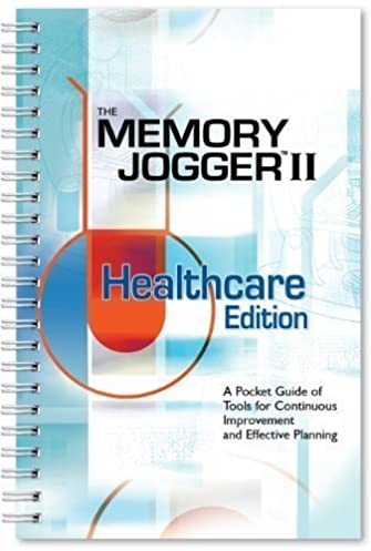 memory jogger ii healthcare edition a pocket guide of tools for rh amazon com six sigma memory jogger ii a pocket guide the black belt memory jogger a pocket guide for six sigma success pdf