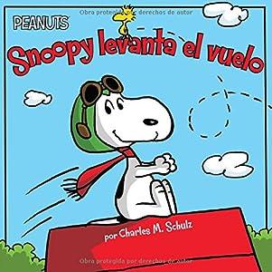 Snoopy levanta el vuelo (Snoopy Takes Off) (Peanuts) (Spanish Edition)