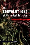The Convolutions of Historical Politics, Alexei Miller, 615522515X