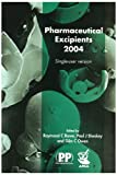 Pharmaceutical Excipients 2004, Rowe, Raymond C. and Sheskey, Paul J., 1582120641