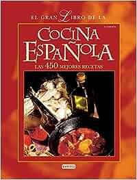 El Gran Libro de la Cocina Española. Las 450 mejores