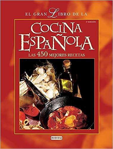 El Gran Libro de la Cocina Española. Las 450 mejores recetas Lo ...
