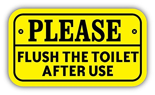 Please Flush The Toilet After Use Warning Sign Sticker Decal Design 6'' X 3''