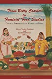 From Betty Crocker to Feminist Food Studies, Arlene Voski Avakian and Barbara Haber, 1558495118