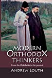Modern Orthodox Thinkers: From the Philokalia to the Present