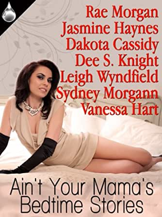 Ain't Your Mama's Bedtime Stories - Kindle edition by Dee