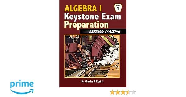 Algebra i keystone exam express training module 1 charles p kost algebra i keystone exam express training module 1 charles p kost ii 9781304950963 amazon books fandeluxe Gallery