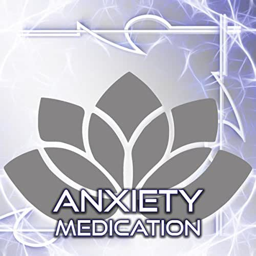 Anxiety Medication – New Age Music for Healing Meditation, Sound Therapy, Anxiety Treatment, Stress Relief, Relaxation, Massage, Self Hypnosis, Dealing with Anxiety, Pain Killers, Health Care