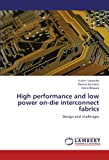 High Performance and Low Power on-Die Interconnect Fabrics, Sudhir Satpathy and Dennis Sylvester, 3659211214
