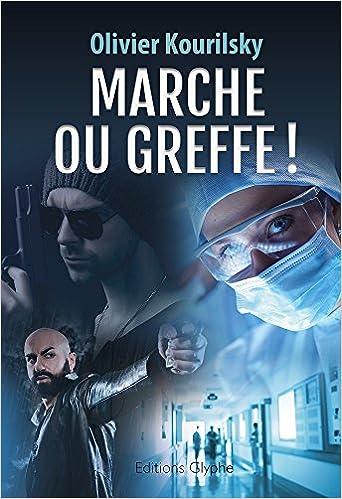 Marche ou greffe ! - Olivier Kourilsky