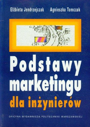 Podstawy marketingu dla inzynierow Elzbieta Jendrzejczak