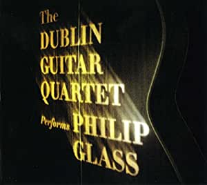 Glass: Dublin Guitar Quartet Plays Philip Glass