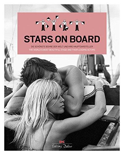 Stars on board: Die schönste Bühne der Welt und ihre Hauptdarsteller