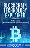 img - for Blockchain Technology Explained: This Book Includes: Blockchain Revolution AND Cryptocurrency Revolution book / textbook / text book