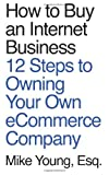 How to Buy an Internet Business, Mike, Mike Young,, 1494928361
