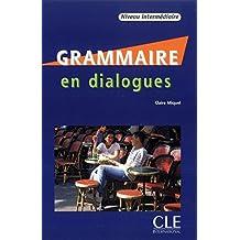 Grammaire en dialogues - Niveau intermédiaire: + CD audio