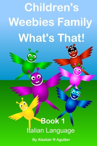 Download Children's Weebies Family What's That!: Book One Italian Language (1) (Volume 1) (Italian Edition) pdf epub