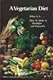 A Vegetarian Diet, Shirley T. Moore and Mary P. Byers, 0912800488