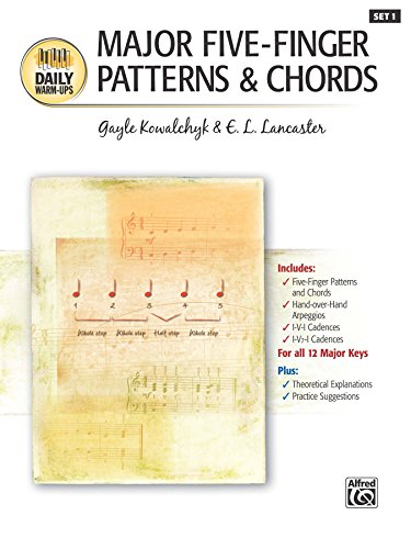 Daily Warm-Ups, Set 1: Major Five-Finger Patterns and Chords for Piano