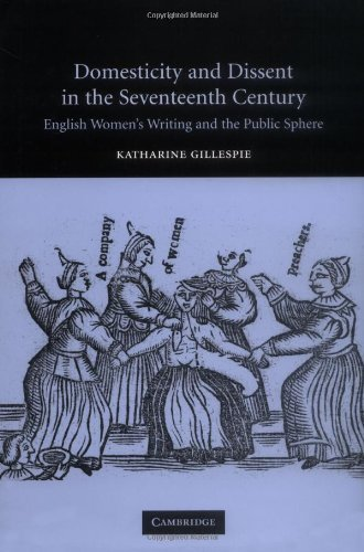 Download Domesticity and Dissent in the Seventeenth Century: English Women Writers and the Public Sphere Pdf