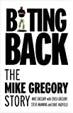 Biting Back: The Mike Gregory Story