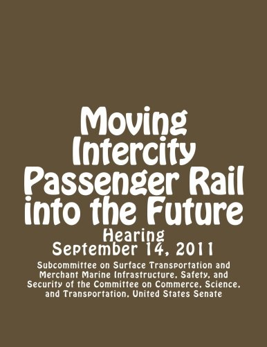 Moving Intercity Passenger Rail into the Future