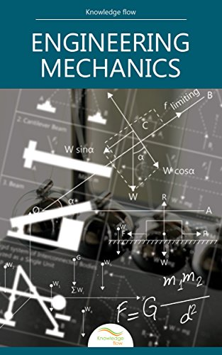 Engineering Mechanics: by Knowledge flow (Engineering Mechanics Statics 12th Edition Solution Manual)
