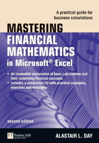 Mastering Financial Mathematics in Microsoft Excel: A Practical Guide for Business Calculations (2nd Edition) (Financial