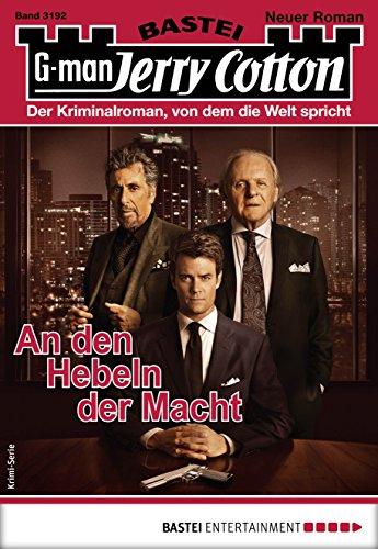 Jerry Cotton 3192 - Krimi-Serie: An den Hebeln der Macht (German Edition)