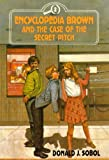Encyclopedia Brown and the Case of the Secret Pitch, Donald J. Sobol, 0525672028