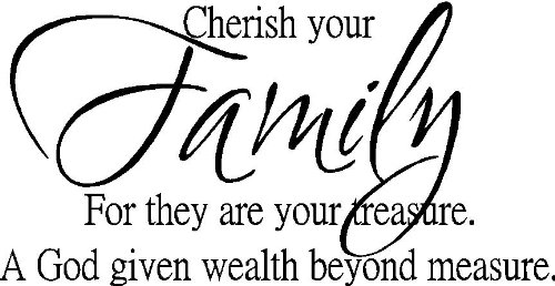 Amazon Com Sticker Perfect Cherish Your Family For They Are Your
