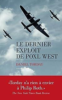 Le dernier exploit de Poxl West, Torday, Daniel