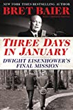 #1: Three Days in January: Dwight Eisenhower's Final Mission