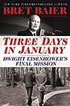 Three Days in January: Dwight Eisenho...