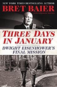 Three Days in January: Dwight Eisenhower's Final Mission (Three Days Ser