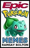 Epic Pokemon Memes: Pokemon Jokes, Comics, Cartoons And Hilarious Memes