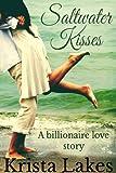 Saltwater Kisses: A Billionaire Love Story (The Kisses Series Book 1)