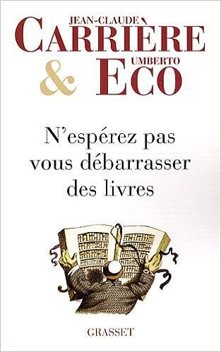 N Esperez Pas Vous Debarrasser Des Livres Jean Claude