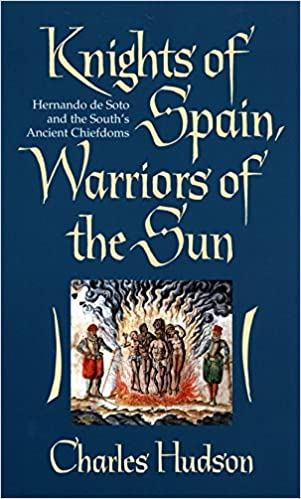 Amazon knights of spain warriors of the sun hernando de soto knights of spain warriors of the sun hernando de soto and the souths ancient chiefdoms 1998 edition edition fandeluxe Choice Image