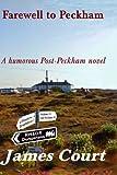 Farewell to Peckham: A Peckham Novel - Book 4 (The Peckham Novels) (Volume 4)
