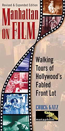 Manhattan on Film Updated Edition : Walking Tours of Hollywood's Fabled Front Lot (Limelight)