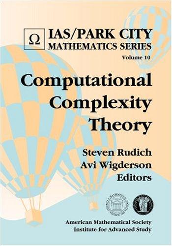 Computational Complexity Theory (Ias/Park City Mathematics Series)