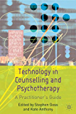 Technology in Counselling and Psychotherapy: A Practitioner's Guide