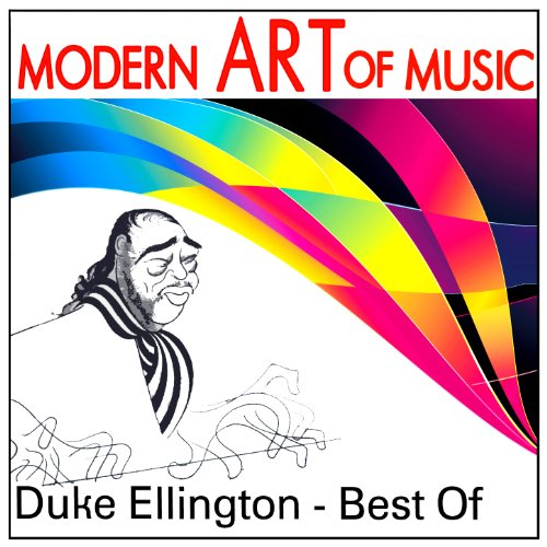 Modern Art of Music: Duke Ellington-Best of