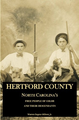 Hertford County, North Carolina's Free People of Color and Their (Warren County Sc)
