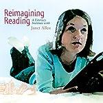 Reimagining Reading: A Literacy Institute | Janet Allen