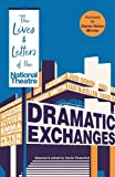 #4: Dramatic Exchanges: The Lives and Letters of the National Theatre